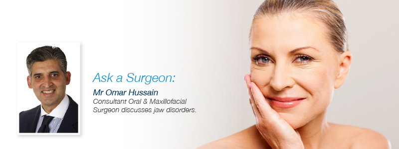 TMJ and TMD Disorders. Mr Omar Hussain answers your FAQs